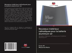 Couverture de Nouveaux matériaux cathodiques pour la batterie aluminium-air