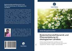 Buchcover von Bodenkohlenstoffdynamik und Pflanzenleistung im ökologischen Landbau