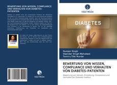 Bookcover of BEWERTUNG VON WISSEN, COMPLIANCE UND VERHALTEN VON DIABETES-PATIENTEN