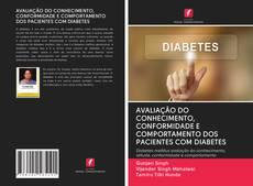 Bookcover of AVALIAÇÃO DO CONHECIMENTO, CONFORMIDADE E COMPORTAMENTO DOS PACIENTES COM DIABETES