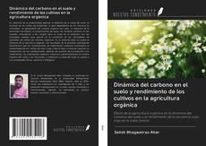 Portada del libro de Dinámica del carbono en el suelo y rendimiento de los cultivos en la agricultura orgánica