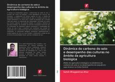 Capa do livro de Dinâmica do carbono do solo e desempenho das culturas no âmbito da agricultura biológica