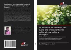 Portada del libro de La dinamica del carbonio nel suolo e le prestazioni delle colture in agricoltura biologica