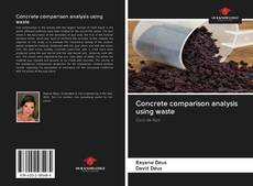 Bookcover of Concrete comparison analysis using waste