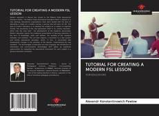 Capa do livro de TUTORIAL FOR CREATING A MODERN FSL LESSON