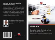 Portada del libro de Exécution des décisions de la Cour pénale internationale