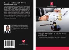 Bookcover of Execução das decisões do Tribunal Penal Internacional