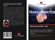 Capa do livro de Une évaluation du rôle de l'AMISOM dans la transformation du conflit en Somalie