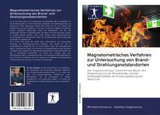 Borítókép a  Magnetometrisches Verfahren zur Untersuchung von Brand- und Strahlungsnotstandorten - hoz