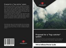 """Bookcover of Proposal for a """"fog-catcher"""" system"""