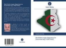 Bookcover of Die Erfahrungen Algeriens im Guerillakrieg ( 1954-1962)