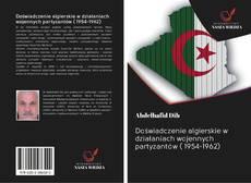 Bookcover of Doświadczenie algierskie w działaniach wojennych partyzantów ( 1954-1962)