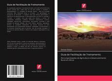Bookcover of Guia de Facilitação de Treinamento