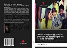 Bookcover of Sociability of young people in cyberculture, according to the teaching perception
