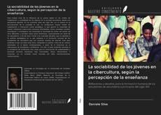 Buchcover von La sociabilidad de los jóvenes en la cibercultura, según la percepción de la enseñanza