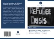 Bookcover of Kulturelle Dynamik in der türkischen Sphäre in Bezug auf Flüchtlinge