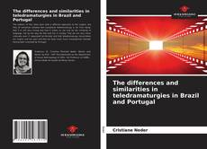 Bookcover of The differences and similarities in teledramaturgies in Brazil and Portugal