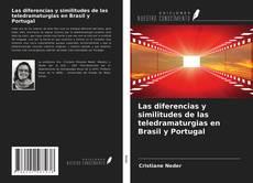 Portada del libro de Las diferencias y similitudes de las teledramaturgias en Brasil y Portugal