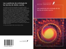 Portada del libro de Las cuestiones de ontología de las teorías de doble cuerda