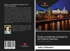 Bookcover of Russia: presidential messages to the Federal Assembly