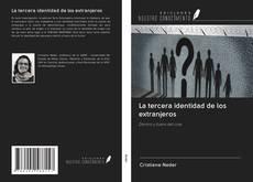 Bookcover of La tercera identidad de los extranjeros