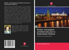 Borítókép a  Rússia: mensagens presidenciais para a Assembleia Federal - hoz