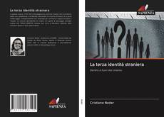 Bookcover of La terza identità straniera
