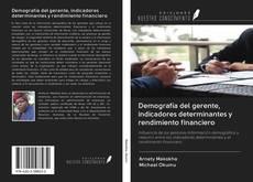 Portada del libro de Demografía del gerente, indicadores determinantes y rendimiento financiero