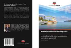 Обложка La biogéographie des masses d'eau terrestres. Volume 1