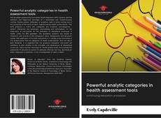 Bookcover of Powerful analytic categories in health assessment tools