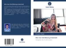 Bookcover of Wie man die Bildung entwickelt