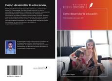 Bookcover of Cómo desarrollar la educación
