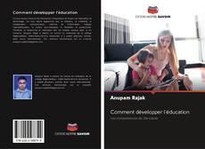 Bookcover of Comment développer l'éducation