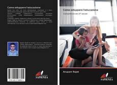 Bookcover of Come sviluppare l'educazione