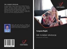 Bookcover of Jak rozwijać edukację
