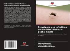 Bookcover of Prévalence des infections au PLASMODIUM et au géohelminthe