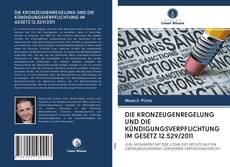 Bookcover of DIE KRONZEUGENREGELUNG UND DIE KÜNDIGUNGSVERPFLICHTUNG IM GESETZ 12.529/2011