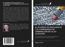 Bookcover of EL ACUERDO DE INDULGENCIA Y EL COMPROMISO DE TERMINACIÓN EN LA LEY 12.529/2011