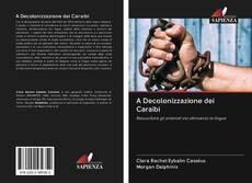Bookcover of A Decolonizzazione dei Caraibi