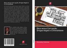 Borítókép a  Ética versus Corrupção, Drogas Ilegais e Criminalidade - hoz