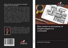 Capa do livro de Etica contro la corruzione, le droghe illegali e la criminalità
