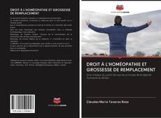 DROIT À L'HOMÉOPATHIE ET GROSSESSE DE REMPLACEMENT kitap kapağı