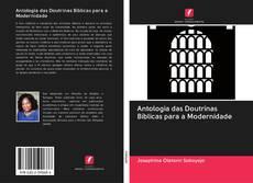 Copertina di Antologia das Doutrinas Bíblicas para a Modernidade