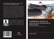 Bookcover of Sensibilisation politique et exercice de la citoyenneté au Mozambique