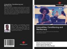Bookcover of Inequalities, Conditioning and Meritocracy