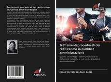 Bookcover of Trattamenti procedurali dei reati contro la pubblica amministrazione