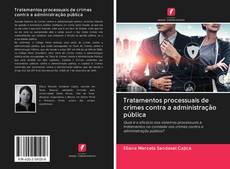 Buchcover von Tratamentos processuais de crimes contra a administração pública