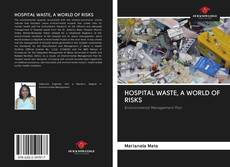 Bookcover of HOSPITAL WASTE, A WORLD OF RISKS