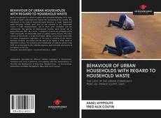 Bookcover of BEHAVIOUR OF URBAN HOUSEHOLDS WITH REGARD TO HOUSEHOLD WASTE