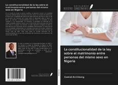 Bookcover of La constitucionalidad de la ley sobre el matrimonio entre personas del mismo sexo en Nigeria